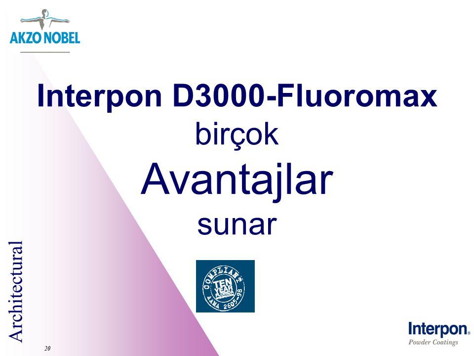Architectural 20 Interpon D3000-Fluoromax birçok Avantajlar sunar