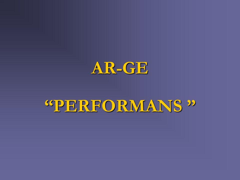 "AR-GE ""PERFORMANS """