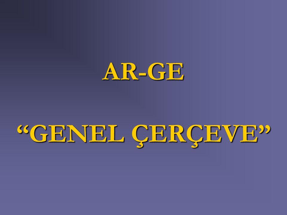 """AR-GE """"GENEL ÇERÇEVE"""""""