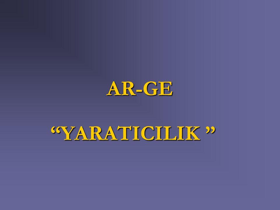 "AR-GE ""YARATICILIK """