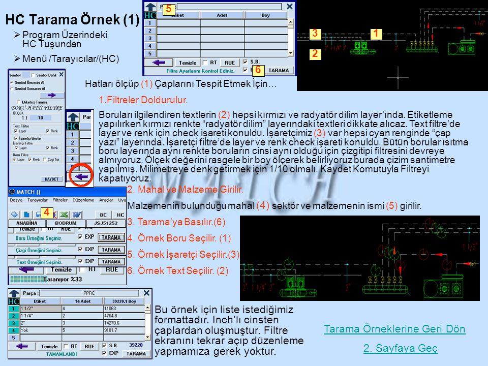 Hatları ölçüp (1) Çaplarını Tespit Etmek İçin…  Program Üzerindeki HC Tuşundan  Menü /Tarayıcılar/(HC) HC Tarama Örnek (1) 1.Filtreler Doldurulur. B