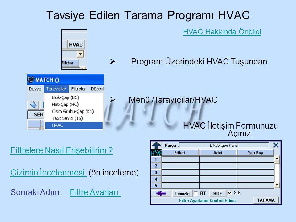 Tavsiye Edilen Tarama Programı HVAC  Program Üzerindeki HVAC Tuşundan  Menü /Tarayıcılar/HVAC HVAC İletişim Formunuzu Açınız. Filtre Ayarları. Filtr