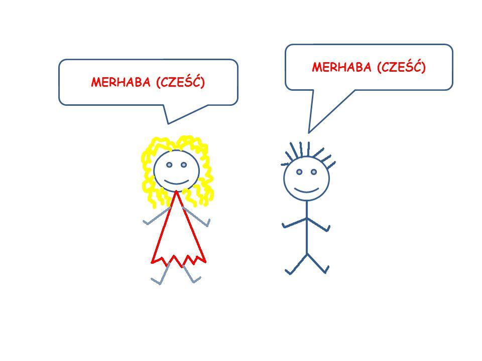 MERHABA (CZEŚĆ)