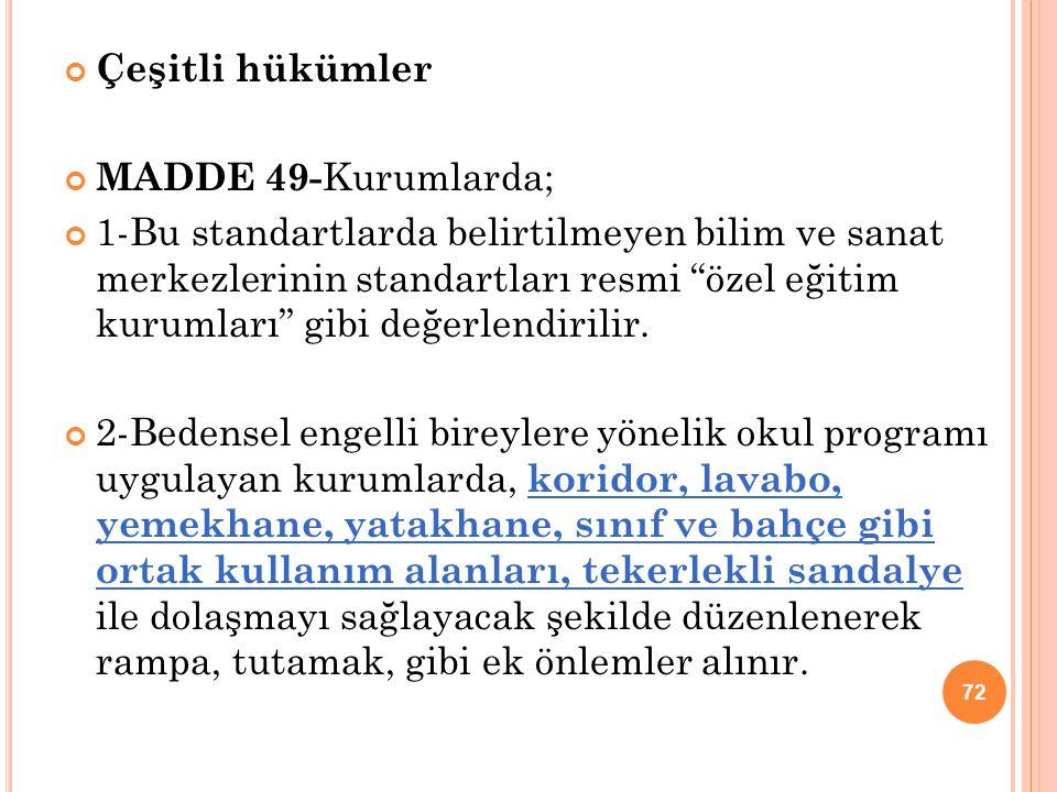 """Çeşitli hükümler MADDE 49- Kurumlarda; 1-Bu standartlarda belirtilmeyen bilim ve sanat merkezlerinin standartları resmi """"özel eğitim kurumları"""" gibi d"""