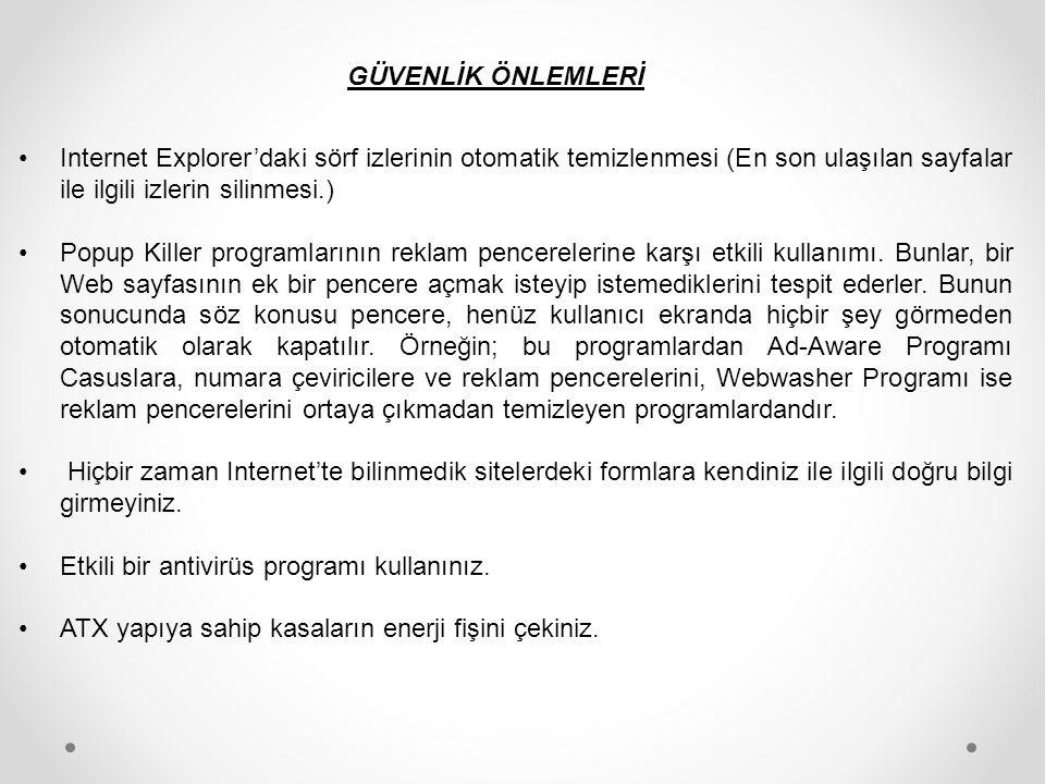 •Internet Explorer'daki sörf izlerinin otomatik temizlenmesi (En son ulaşılan sayfalar ile ilgili izlerin silinmesi.) •Popup Killer programlarının rek