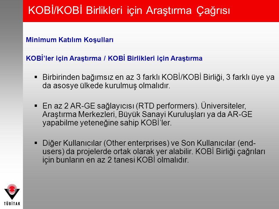 KOBİ/KOBİ Birlikleri için Araştırma Çağrısı Minimum Katılım Koşulları KOBİ'ler için Araştırma / KOBİ Birlikleri için Araştırma  Birbirinden bağımsız