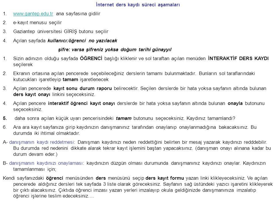 İnternet ders kaydı süreci aşamaları 1.www.gantep.edu.tr ana sayfasına gidilirwww.gantep.edu.tr 2.e-kayıt menusu seçilir 3.Gaziantep üniversitesi GİRİ