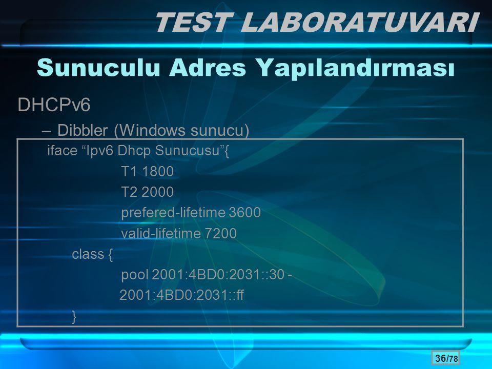 """36/ 78 Sunuculu Adres Yapılandırması DHCPv6 –Dibbler (Windows sunucu) TEST LABORATUVARI iface """"Ipv6 Dhcp Sunucusu""""{ T1 1800 T2 2000 prefered-lifetime"""