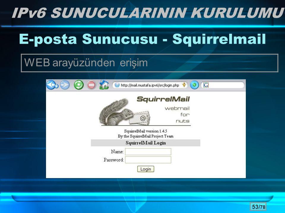 53/ 78 E-posta Sunucusu - Squirrelmail WEB arayüzünden erişim IPv6 SUNUCULARININ KURULUMU