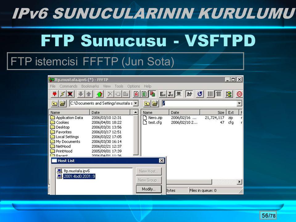 56/ 78 IPv6 SUNUCULARININ KURULUMU FTP Sunucusu - VSFTPD FTP istemcisi FFFTP (Jun Sota)