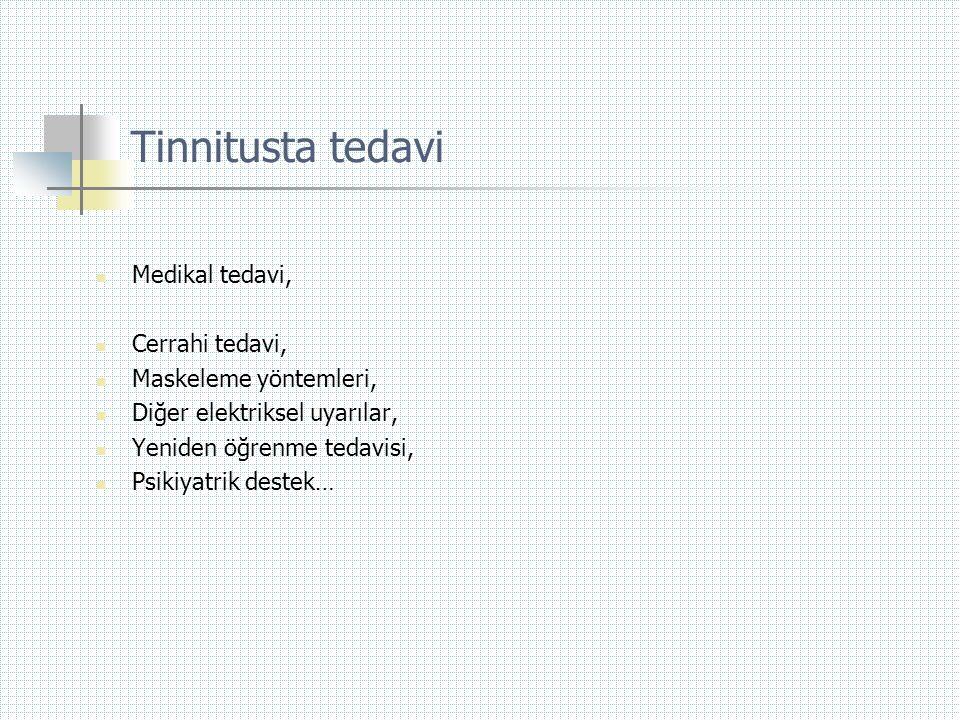 Tinnitusta tedavi  Medikal tedavi,  Cerrahi tedavi,  Maskeleme yöntemleri,  Diğer elektriksel uyarılar,  Yeniden öğrenme tedavisi,  Psikiyatrik