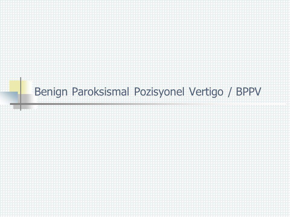 Benign Paroksismal Pozisyonel Vertigo / BPPV