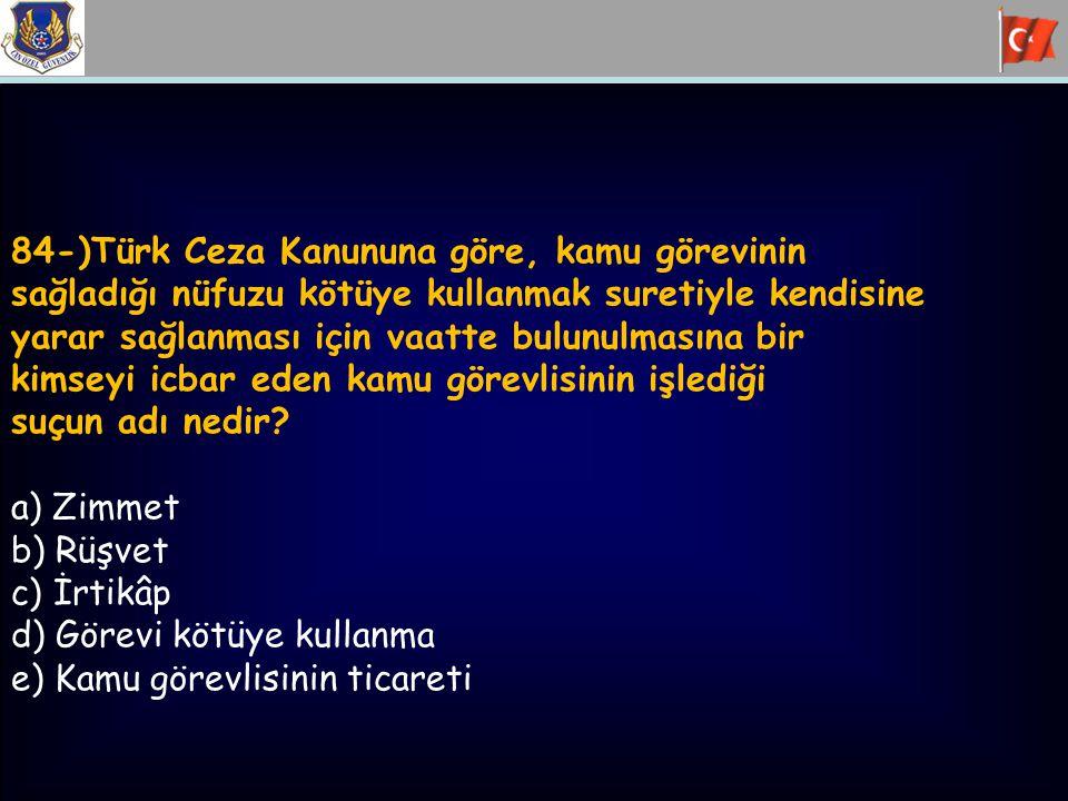 84-)Türk Ceza Kanununa göre, kamu görevinin sağladığı nüfuzu kötüye kullanmak suretiyle kendisine yarar sağlanması için vaatte bulunulmasına bir kimse