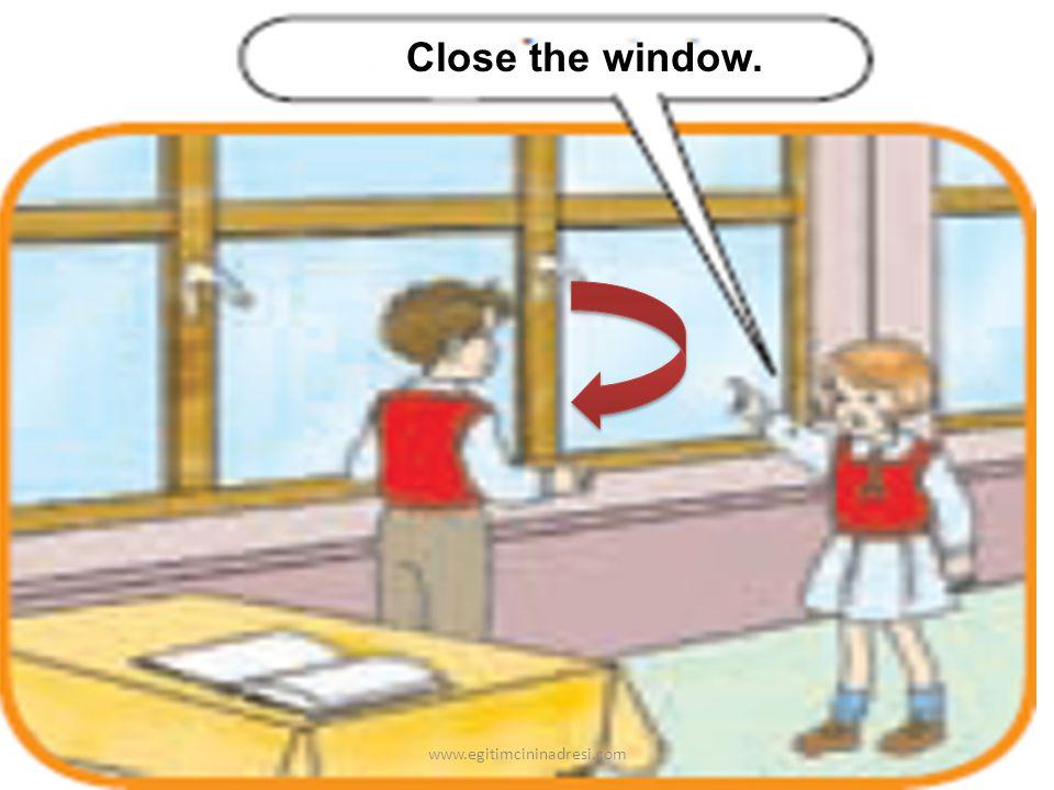 Close the window. www.egitimcininadresi.com
