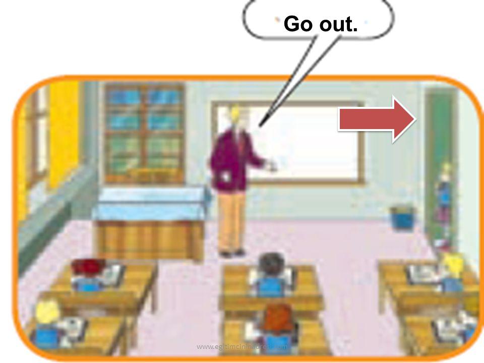 Go out. www.egitimcininadresi.com