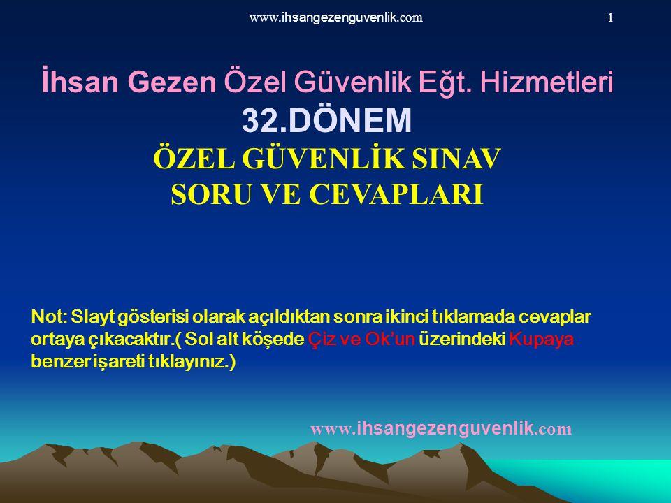 www.ihsangezenguvenlik.com52 51-)Türkiye uyuşturucu kaçakçılığı yönünden nasıl değerlendirilir.