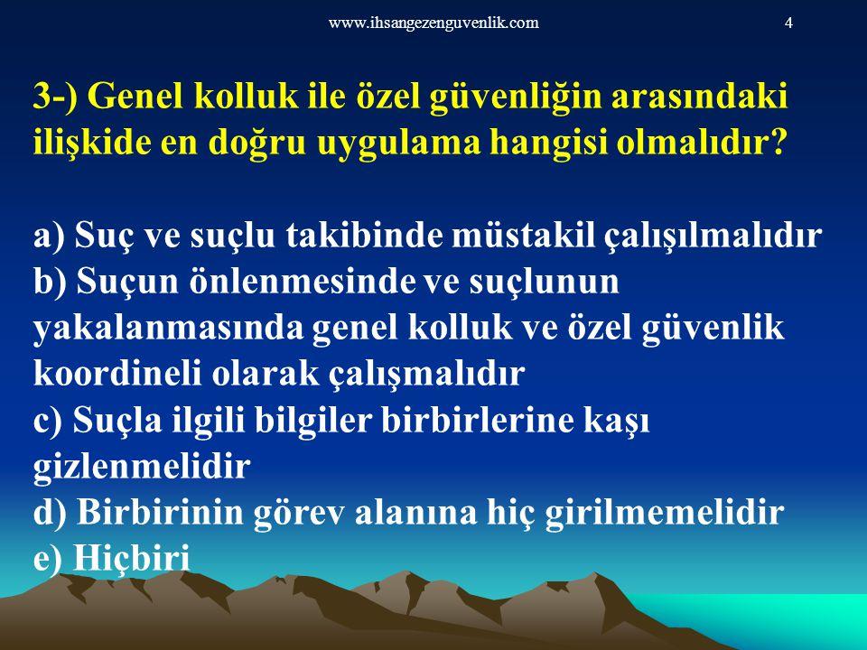 www.ihsangezenguvenlik.com115 13-)Aşağıdakilerden hangisi silahlı görev sırasında dikkat edilecek hususlardan birisi değildir.