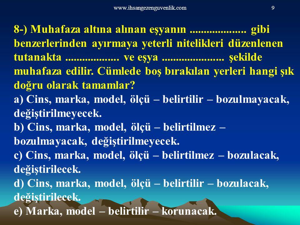 www.ihsangezenguvenlik.com120 18-) Türk Ceza Kanununa göre SİLAH aşağıdakilerden hangisidir.