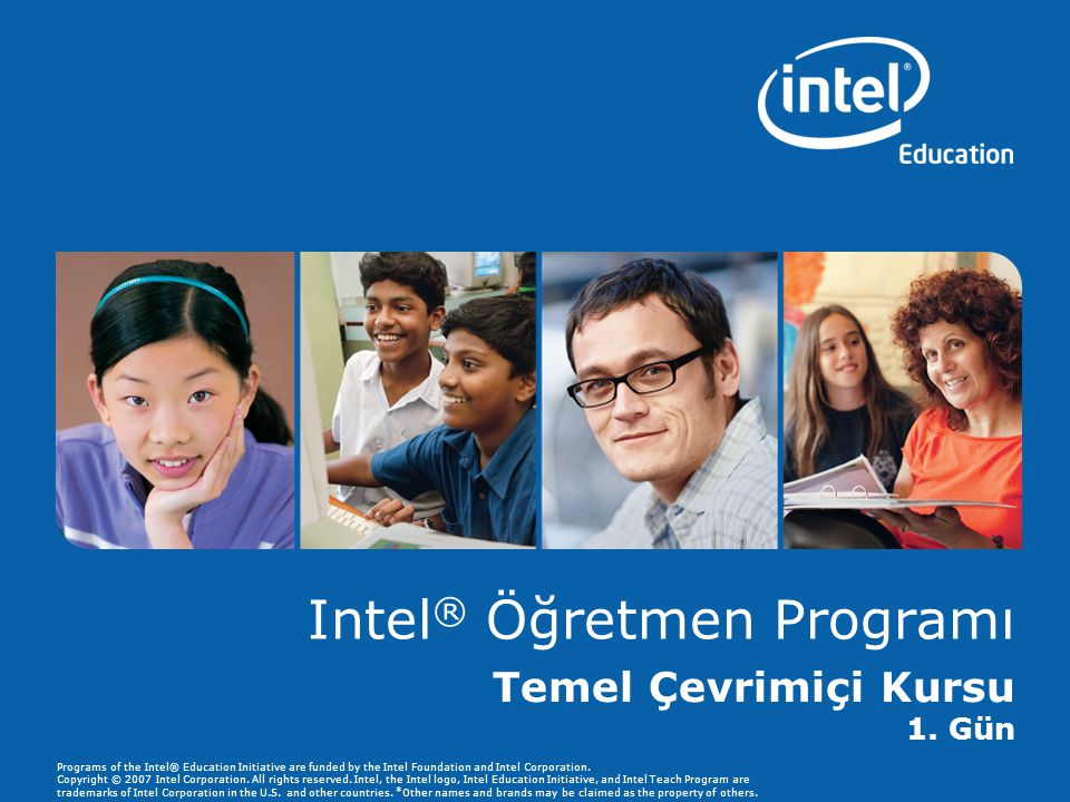 Programs of the Intel® Education Initiative are funded by the Intel Foundation and Intel Corporation. Copyright © 2007 Intel Corporation. All rights r