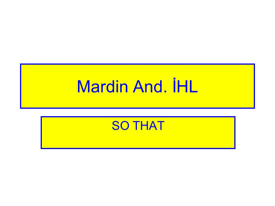 Mardin And. İHL SO THAT