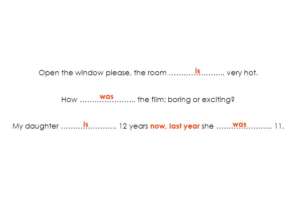 Open the window please, the room …………………..very hot.