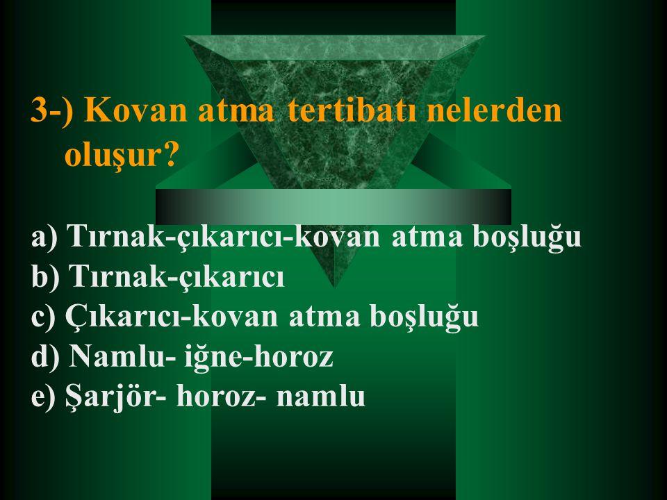 3-) Kovan atma tertibatı nelerden oluşur.