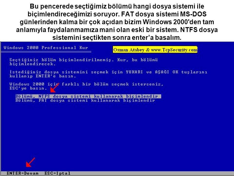 Bu pencerede seçtiğimiz bölümü hangi dosya sistemi ile biçimlendireceğimizi soruyor. FAT dosya sistemi MS-DOS günlerinden kalma bir çok açıdan bizim W