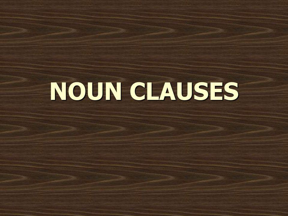 Noun Clauses which Begin with a Question Word Noun Clause yapısı bir ismin yerini tutan cümleciktir.
