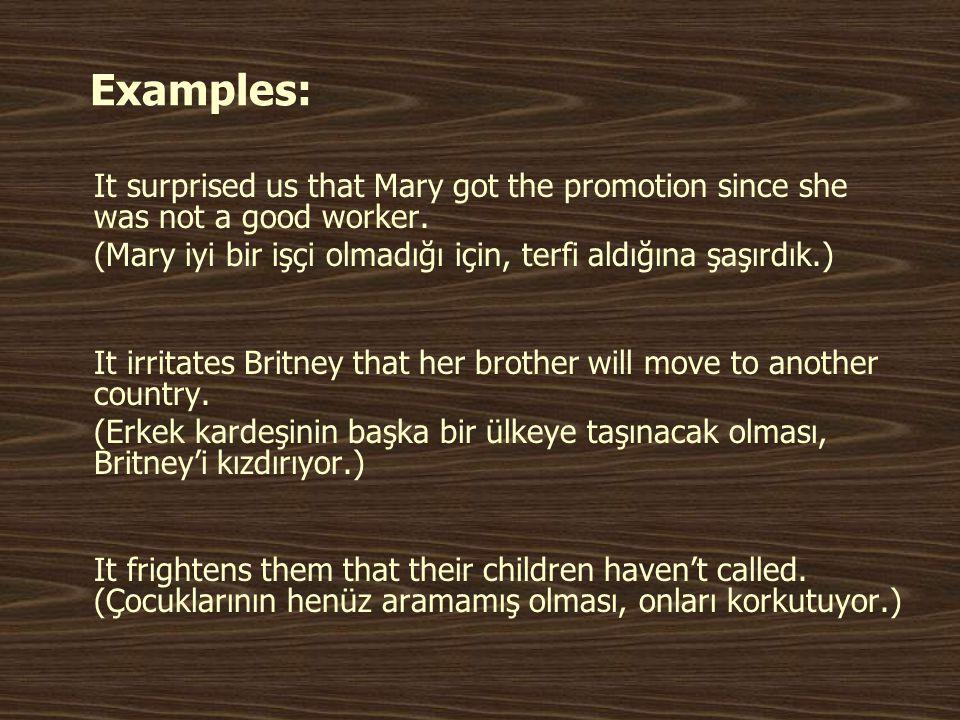 • That cümlenin başında da kullanılabilir: That he is wrong is clear.