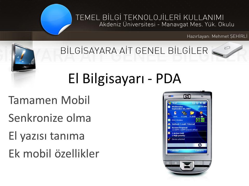 El Bilgisayarı - PDA Tamamen Mobil Senkronize olma El yazısı tanıma Ek mobil özellikler