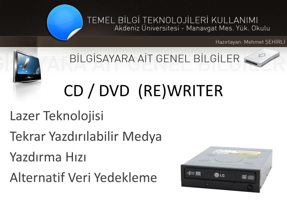 CD / DVD (RE)WRITER Lazer Teknolojisi Tekrar Yazdırılabilir Medya Yazdırma Hızı Alternatif Veri Yedekleme