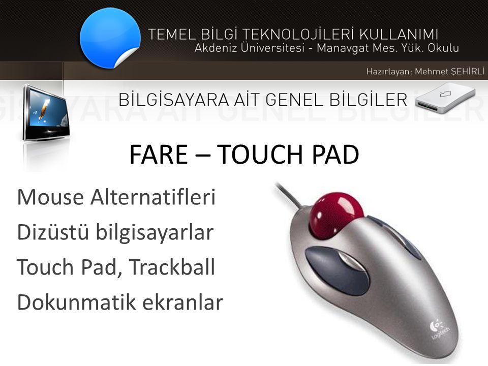 FARE – TOUCH PAD Mouse Alternatifleri Dizüstü bilgisayarlar Touch Pad, Trackball Dokunmatik ekranlar