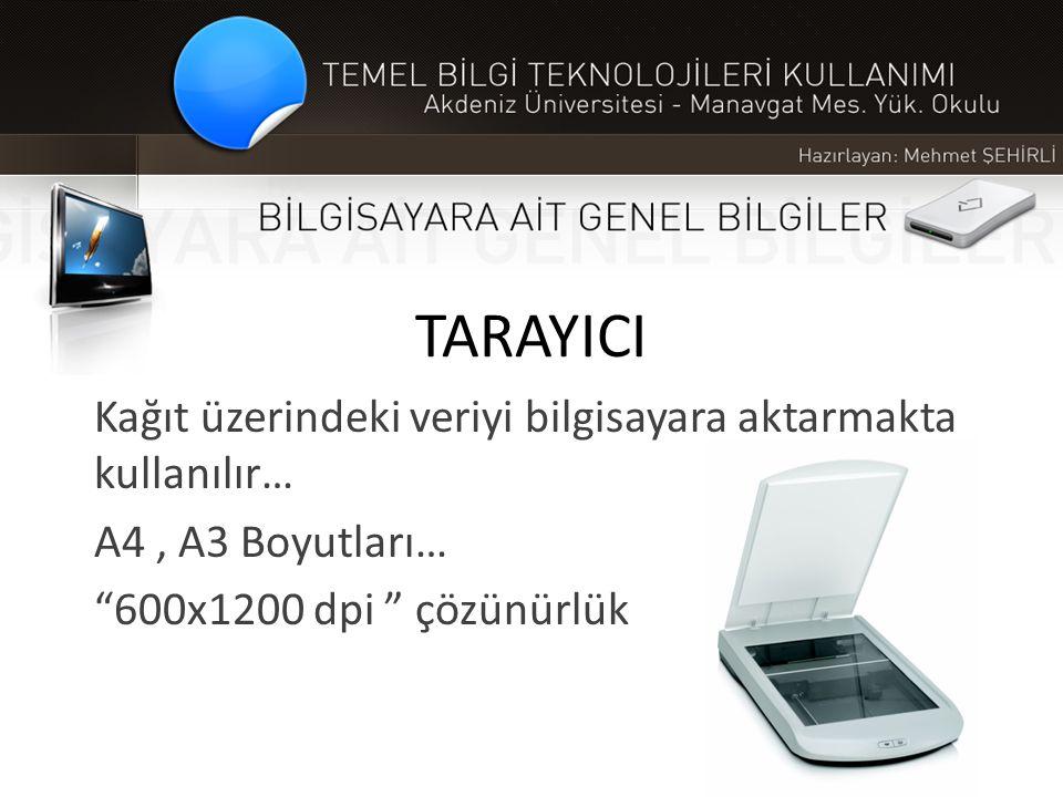 """TARAYICI Kağıt üzerindeki veriyi bilgisayara aktarmakta kullanılır… A4, A3 Boyutları… """"600x1200 dpi """" çözünürlük"""
