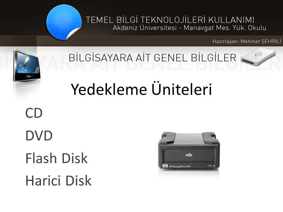 Yedekleme Üniteleri CD DVD Flash Disk Harici Disk