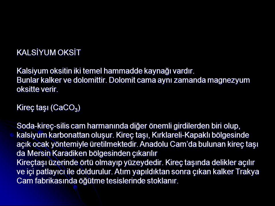 KALSİYUM OKSİT Kalsiyum oksitin iki temel hammadde kaynağı vardır.