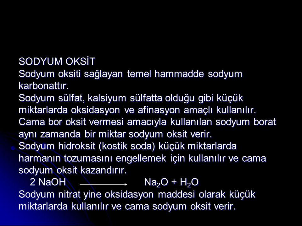 SODYUM OKSİT Sodyum oksiti sağlayan temel hammadde sodyum karbonattır.