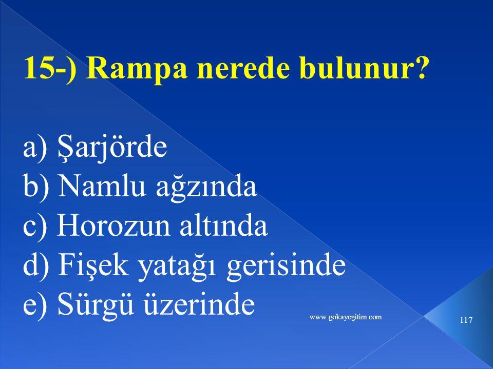 www.gokayegitim.com 117 15-) Rampa nerede bulunur.