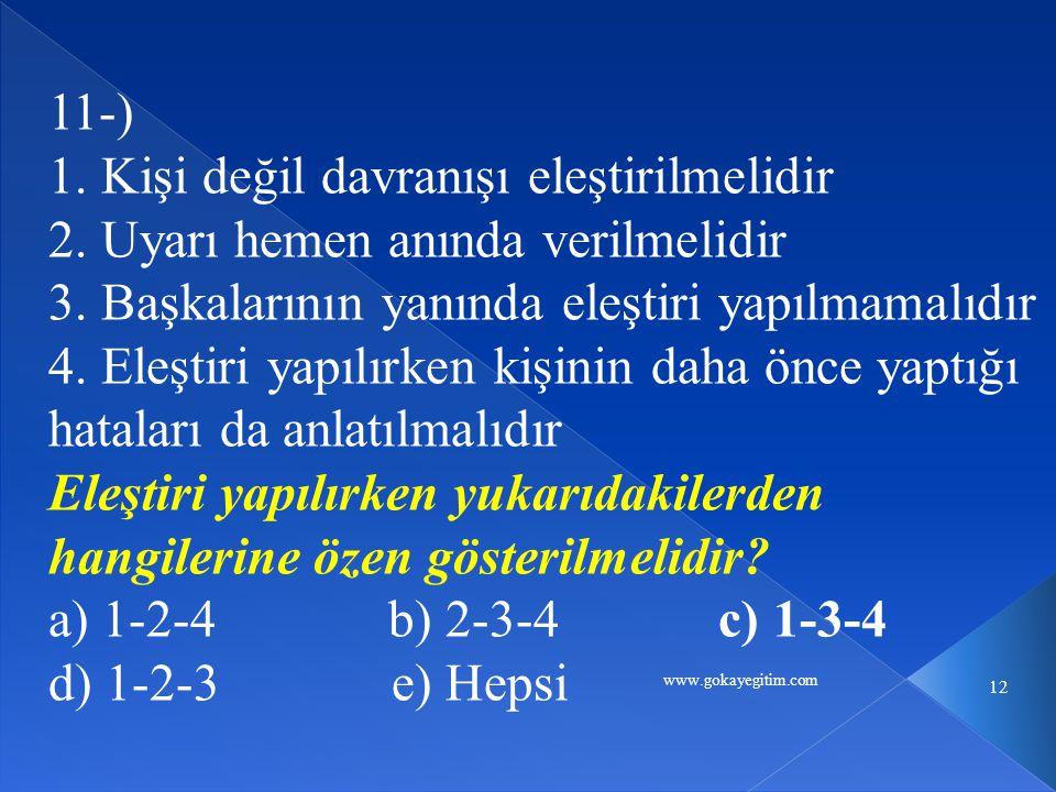 www.gokayegitim.com 12 11-) 1.Kişi değil davranışı eleştirilmelidir 2.