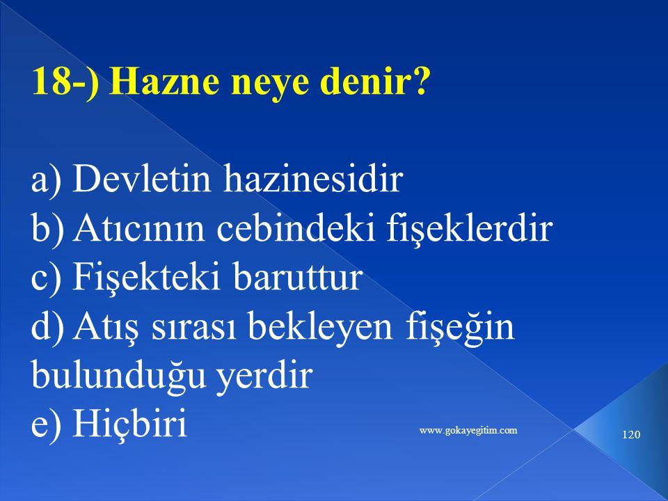 www.gokayegitim.com 120 18-) Hazne neye denir.