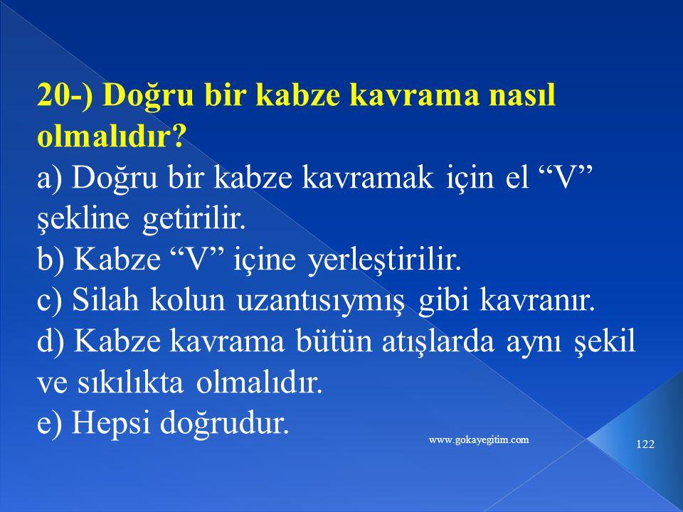 www.gokayegitim.com 122 20-) Doğru bir kabze kavrama nasıl olmalıdır.