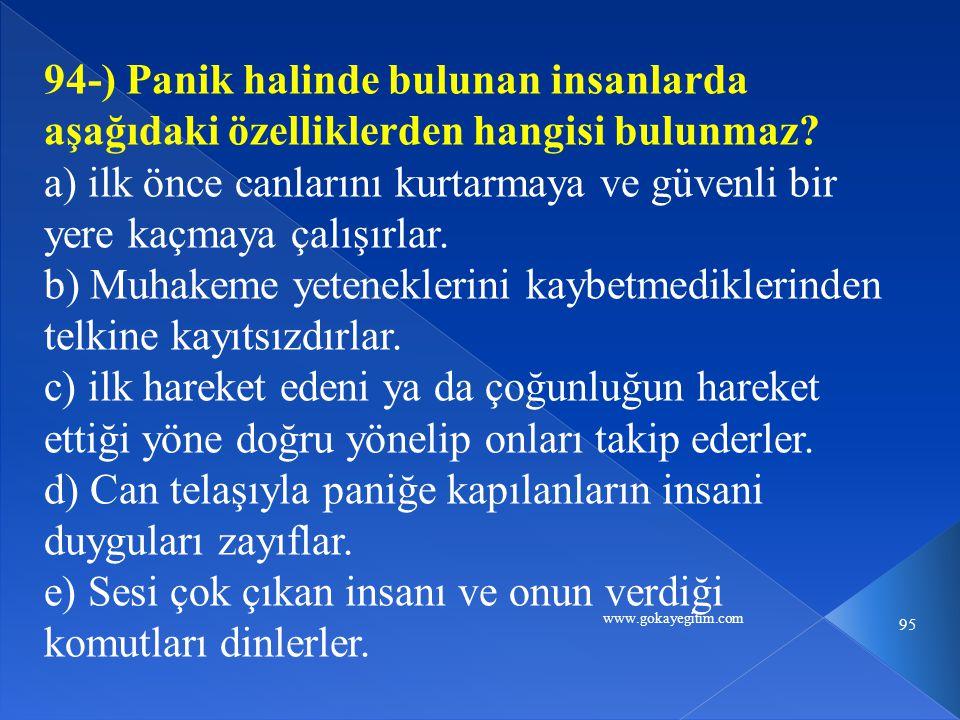 www.gokayegitim.com 95 94-) Panik halinde bulunan insanlarda aşağıdaki özelliklerden hangisi bulunmaz.