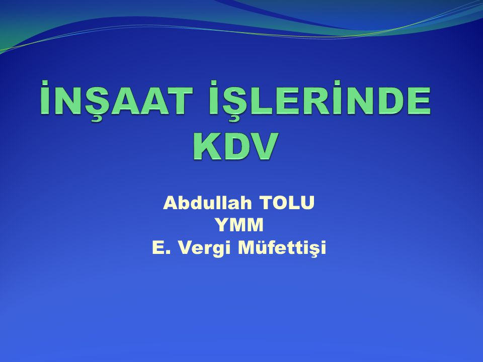 Abdullah TOLU YMM E. Vergi Müfettişi