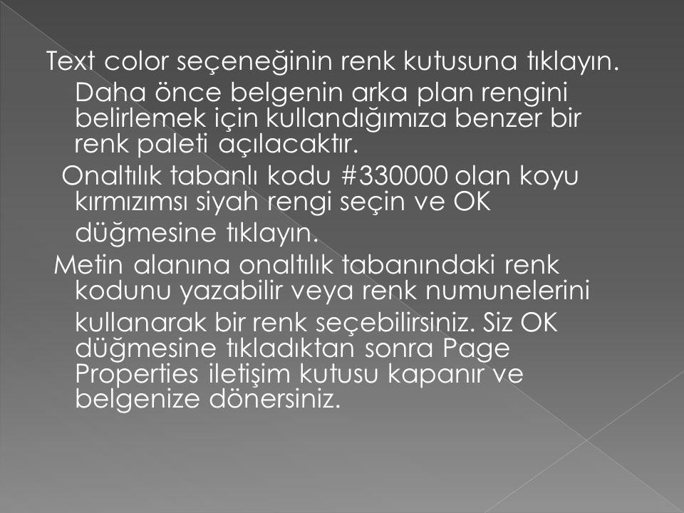 Text color seçeneğinin renk kutusuna tıklayın. Daha önce belgenin arka plan rengini belirlemek için kullandığımıza benzer bir renk paleti açılacaktır.