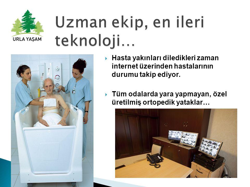 Hasta yakınları diledikleri zaman internet üzerinden hastalarının durumu takip ediyor.  Tüm odalarda yara yapmayan, özel üretilmiş ortopedik yatakl