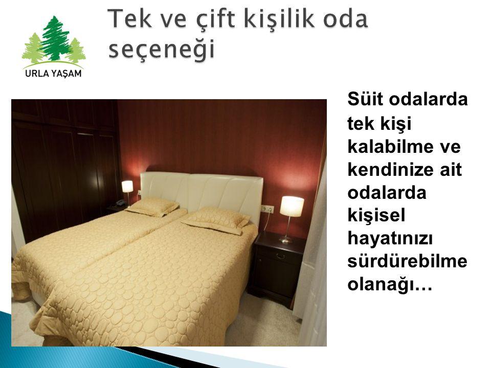 Süit odalarda tek kişi kalabilme ve kendinize ait odalarda kişisel hayatınızı sürdürebilme olanağı…