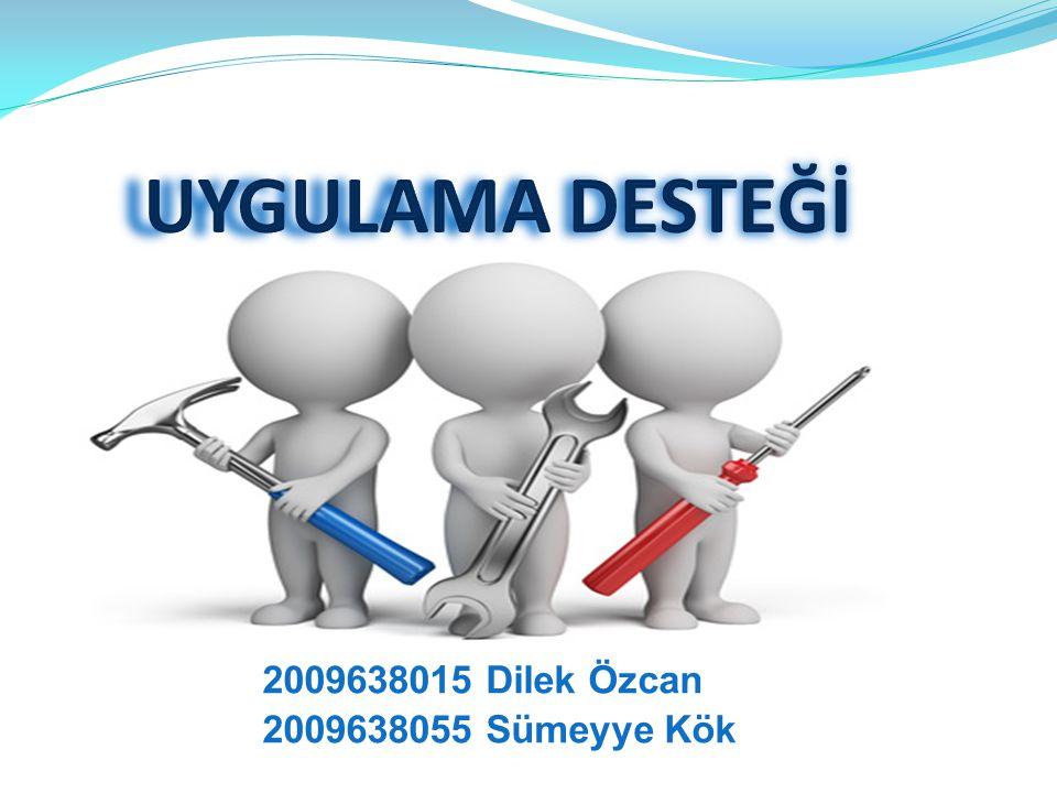 2009638015 Dilek Özcan 2009638055 Sümeyye Kök