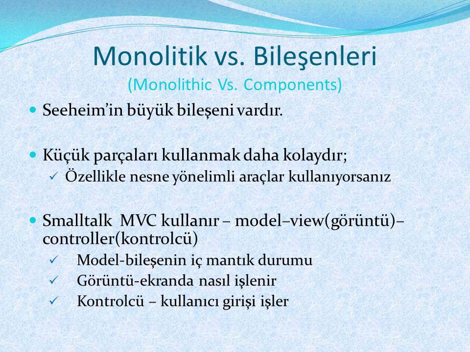 Monolitik vs. Bileşenleri (Monolithic Vs. Components)  Seeheim'in büyük bileşeni vardır.