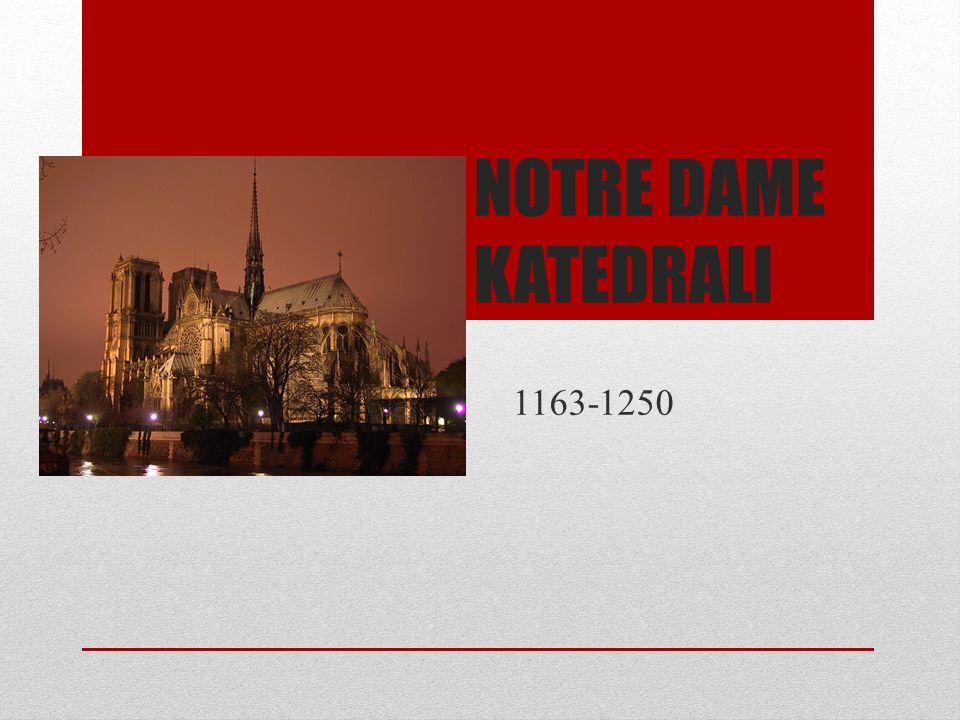 NOTRE DAME KATEDRALI 1163-1250