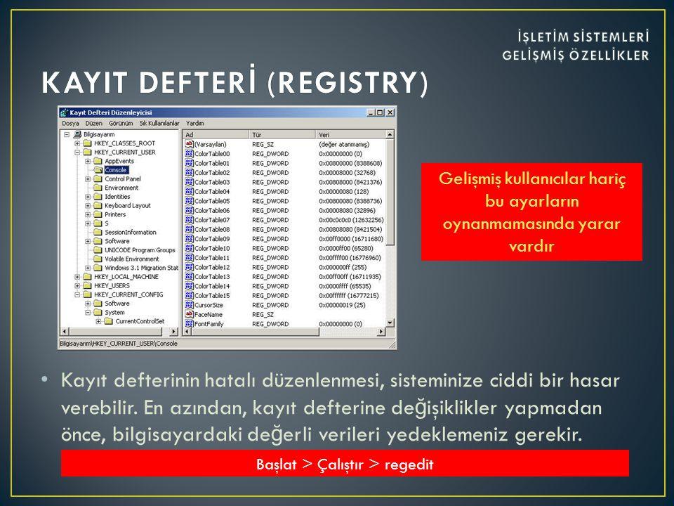 • Kayıt defterinin hatalı düzenlenmesi, sisteminize ciddi bir hasar verebilir.