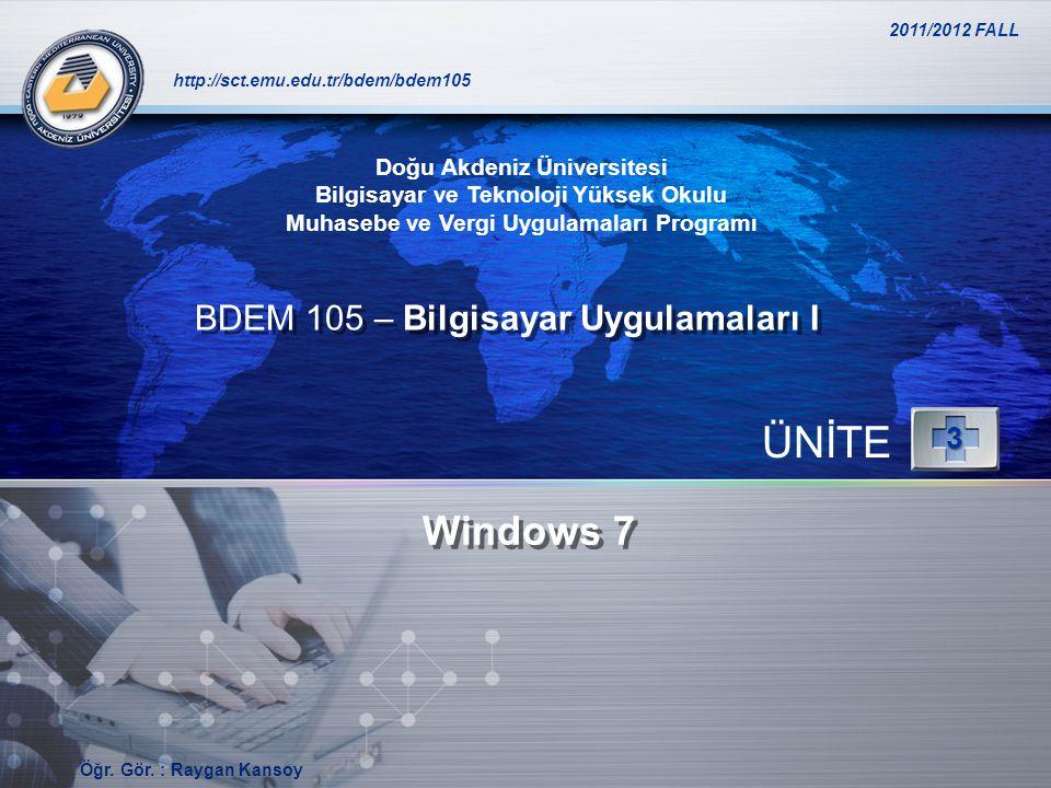 LOGO http://sct.emu.edu.tr/bdem/bdem105 Windows 7 ÜNİTE3 Doğu Akdeniz Üniversitesi Bilgisayar ve Teknoloji Yüksek Okulu Muhasebe ve Vergi Uygulamaları